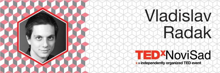 Vladislav Radak TEDx Novi Sad