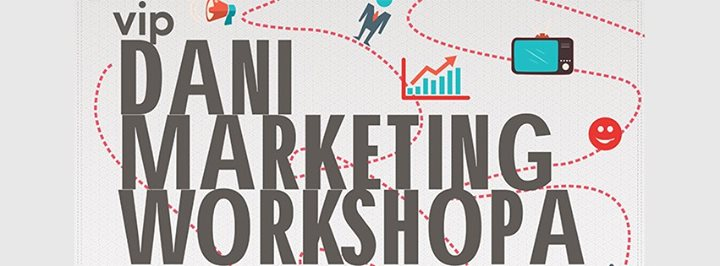 vip dani marketing workshop