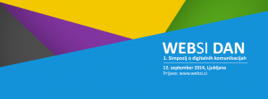 WEBSI dan - Simpozijum o digitalnim komunikacijama @ Four Points by Sheraton | Ljubljana | Ljubljana | Slovenia