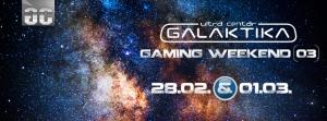 Ultra Centar Galaktika Gaming Weekend 3 @ Delta City | Belgrade | Serbia